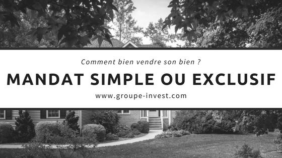 Quel Mandat Signer Simple Ou Exclusif La Reponse Groupe Invest