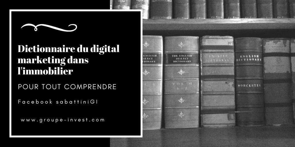"""Comprendre le Digital Marketing dans l'immobilier : le dico de référence"""
